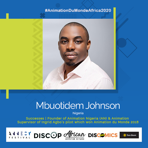 MBUOTIDEM JOHNSON ANIMATION SUPERVISOR ON ANIMATION DU MONDE 2018 WINNING PITCH